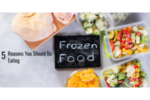 5 Reasons You Should Be Eating Frozen Foods
