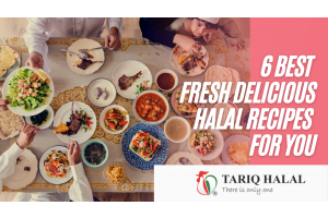 6 Best Fresh Delicious Halal Recipes for You