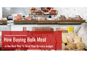 How Buying Bulk Meat is the Best Way To Meet Your Grocery Budget