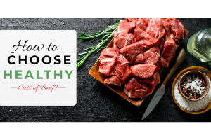 How to Choose Healthy Cuts of Beef
