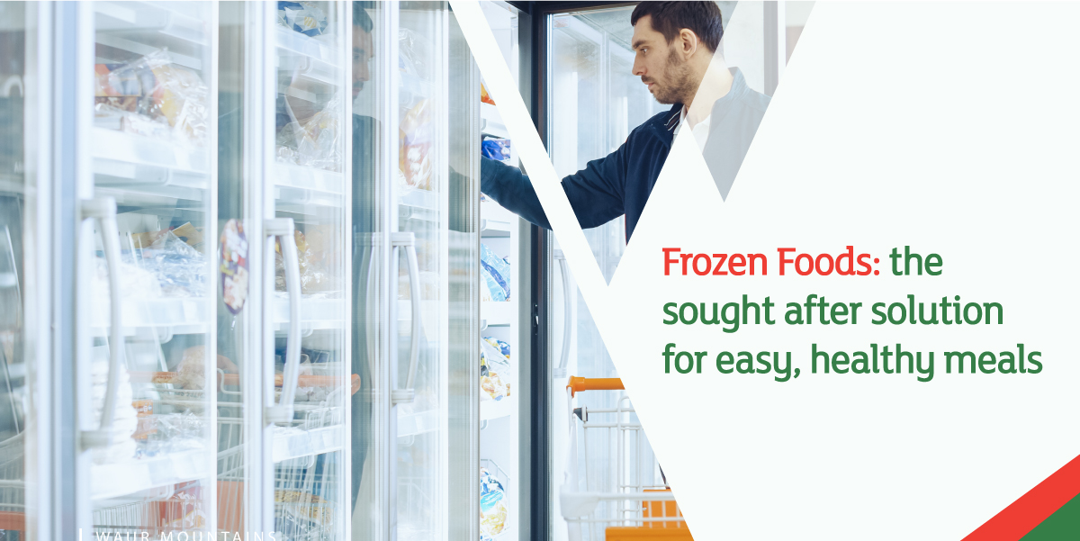 Frozen Foods: the sought after solution for easy, healthy meals