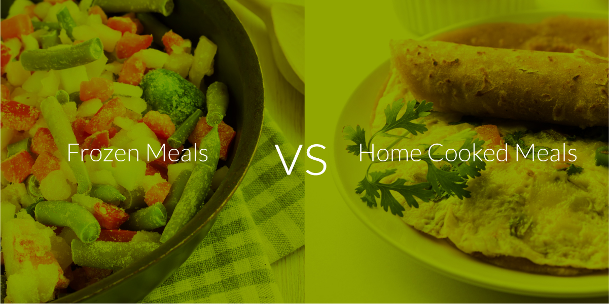 Frozen meals vs. Home Cooked Meals