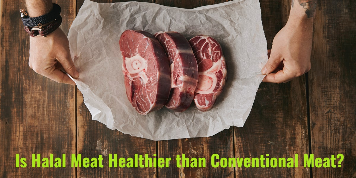 Is Halal Meat Healthier than Conventional Meat?